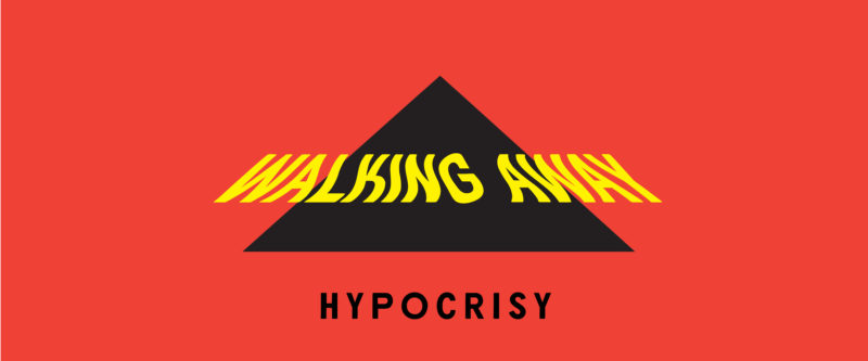 Walking Away: Hypocrisy Image